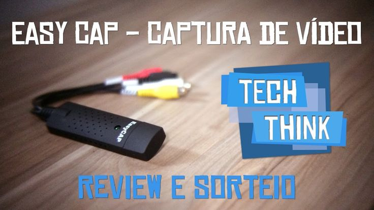 review e SORTEIO - EasyCap - Placa de captura de vídeo - TechThink