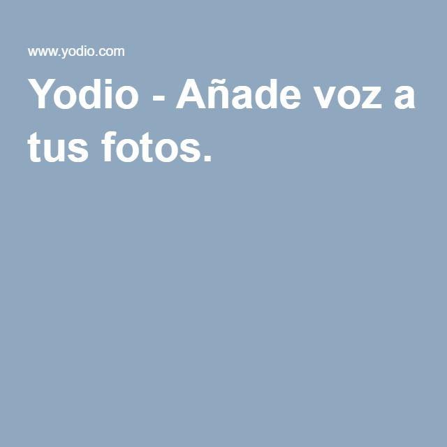 Yodio - Añade voz a tus fotos.