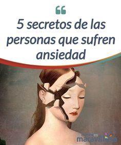 5 secretos de las personas que sufren ansiedad   La #ansiedad #afecta a muchas personas, pero ¿sabemos los #secretos que encierran estas personas? Descúbrelos hoy para conocer más sobre la ansiedad.  #Emociones