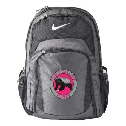 #Don't Call Me Honey Honey Badger Pink Feminist Art Nike Backpack - #travel #accessories