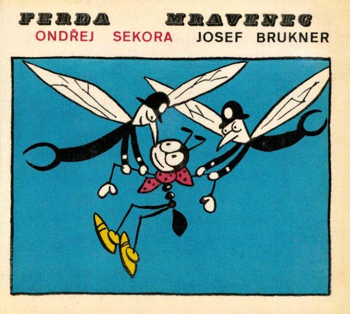 Ferda Mravenec (souborné vydání seriálu z Lidových novin 1933/1934, s novým textovým doprovodem od Josefa Bruknera)