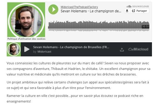 Midoricast: New podcast (FR: 30'50): http://midoricast.org/2016/11/08/thepodcastfactory-sevan-holemans-le-champignon-de-bruxelles-fr/ Website: https://www.lechampignondebruxelles.be  Presentation of our Midoricast project: http://www.midoricast.org/2016/09/06/our-mission  Thx to follow us on LinkedIn, FaceBook, Twitter, Soundcloud, Google+, Mixcloud...and soon on iTunes!