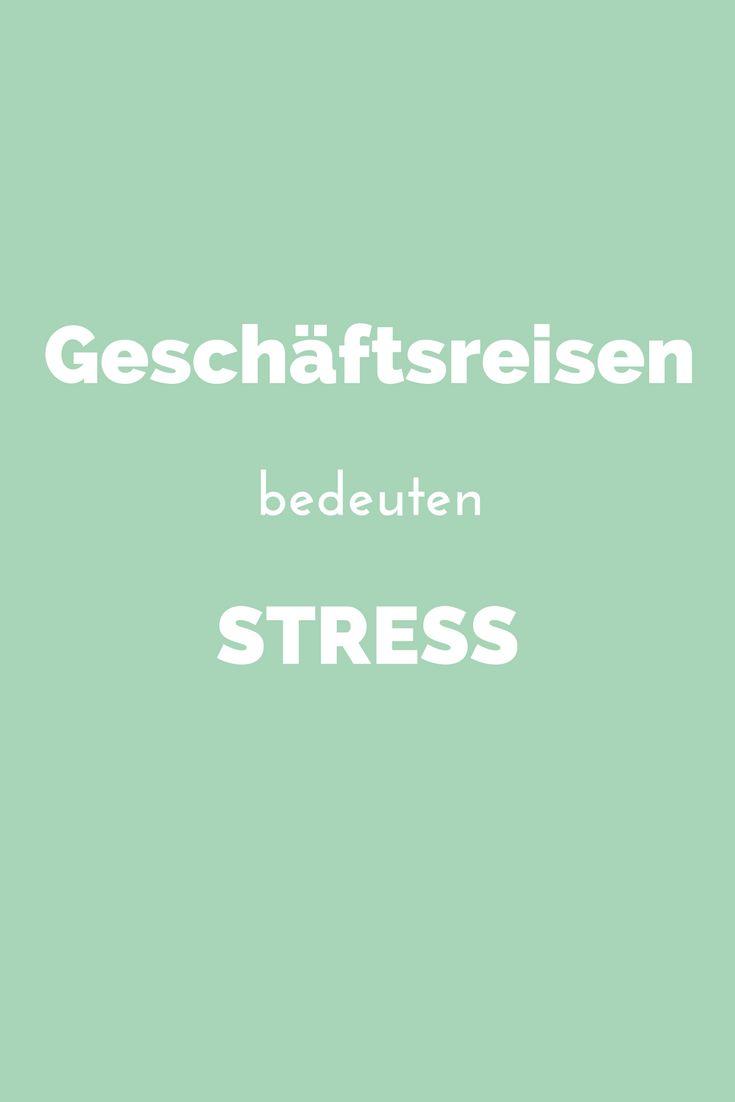 Geschäftsreisen bedeuten oft Stress. Tipps, wie Sie Ihre reisenden Chefs und Kollegen unterwegs entlasten #büro #sekretariat #geschäftsreise #arbeit #stress