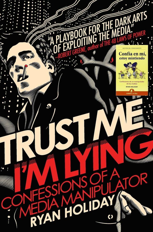 """""""Trust me I'm Lying"""" (Confía en mí, estoy mintiendo) Ryan Holiday — Euge Oller"""