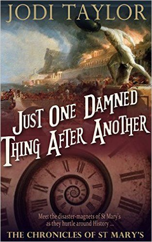Amazon.com: Just One Damned Thing After Another (The Chronicles of St Mary's) eBook: Jodi Taylor: Kindle Store