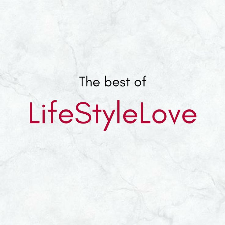 The best of LifeStyleLove. #healthylifestyle