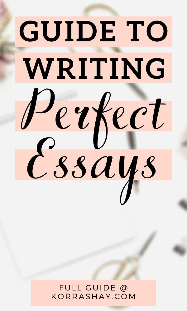 Guide to writing the perfect essay