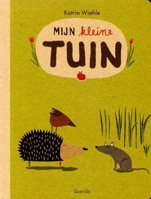 // Katrin Wiehle - Mijn kleine tuin // Met egel, muis en mus verkennen we de tuin: hier groeien prachtige bloemen en heerlijke groenten en fruit. En in het gras of onder de grond wonen nog veel meer dieren.