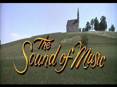 THE SOUND OF MUSIC (1965 MOVIE SOUNDTRACK MIX) HD - YouTube