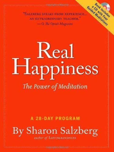 Real Happiness: The Power of Meditation: A 28-Day Program by Sharon Salzberg,http://www.amazon.com/dp/0761159258/ref=cm_sw_r_pi_dp_NhH3sb16TAJSD9J2