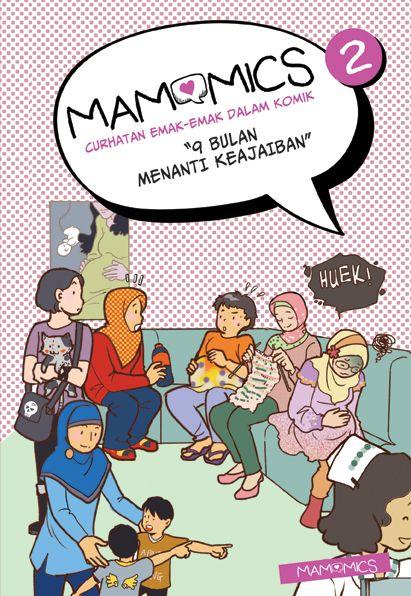 (Komik) Mamomics 2 - curhatan emak-emak dalam komik: 9 Bulan Menanti Keajaiban. Mamomics. Rp. 28.000