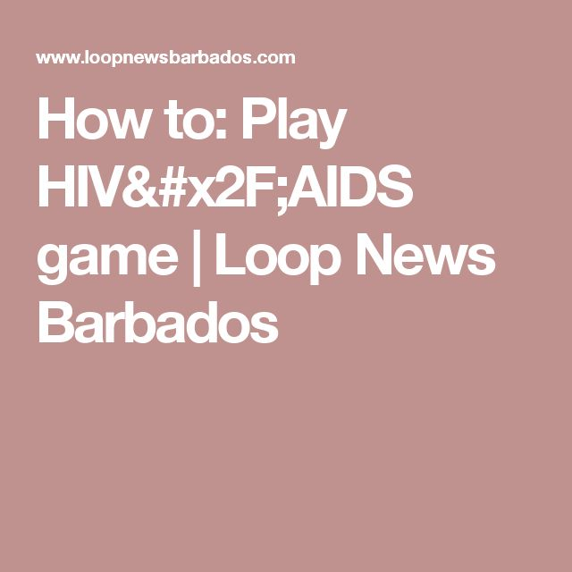 How to: Play HIV/AIDS game | Loop News Barbados