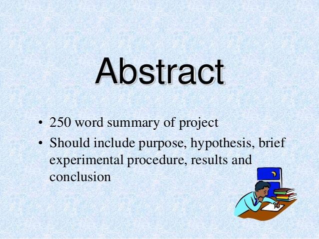 how to write a science fair abstract Learn how to write for science fair abstract projects this will be a great asset for you because in those limited words – approximately 250 words in all – you will be able to let your reader know what to expect in the upcoming pages.
