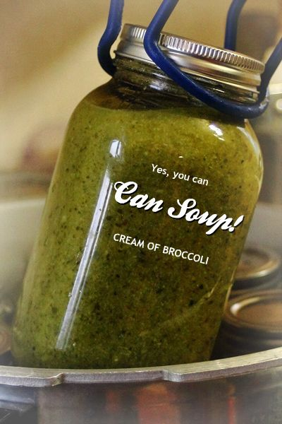 You Can Can Soup! Cream of Broccoli soup (cream is added to it when you heat and eat)