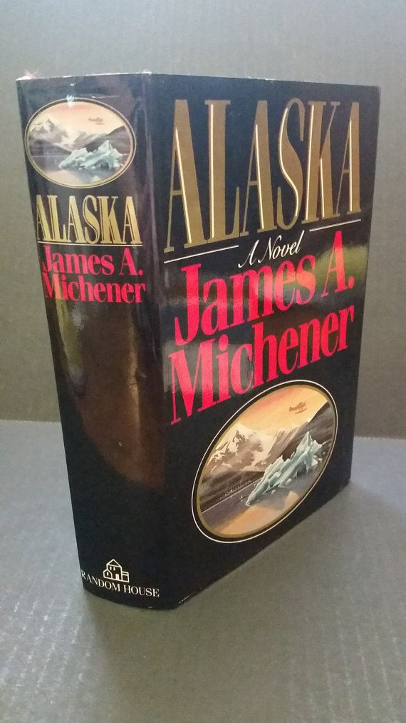 Alaska by James A. MIchener First Edition by youresogoodlooking