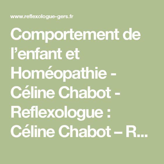 Comportement de l'enfant et Homéopathie - Céline Chabot - Reflexologue : Céline Chabot – Reflexologue