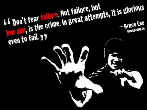 Don't Fear Failure Bruce Lee Quotes
