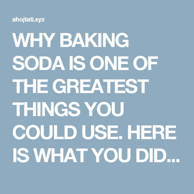 WHY BAKING SODA IS ONE OF THE GREATEST THINGS YOU COULD USE. HERE IS WHAT YOU DIDN'T KNOW BAKING SODA COULD DO  |  Fitness Tati