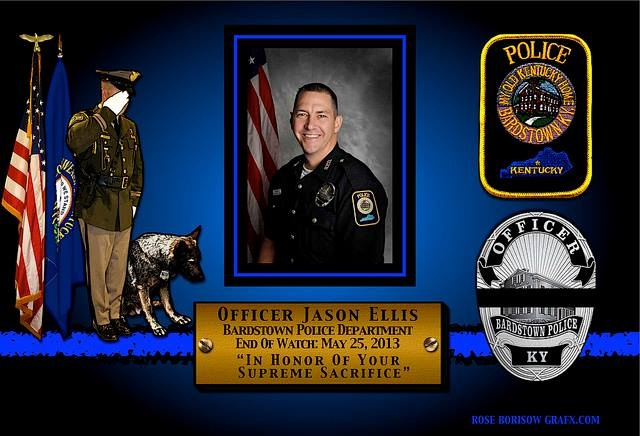 IN MEMORIAM – OFFICER JASON ELLIS  Kentucky State Police has reported that Officer Jason Ellis of the Bardstown Police Department was shot and killed while on his was on his way home from work. Officer Ellis was found outside his patrol vehicle lying in the roadway. He was shot multiple times …  Read More: http://lawenforcementtoday.com/2013/05/26/in-memoriam-–-officer-jason-ellis/
