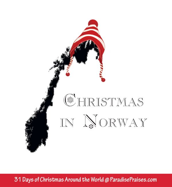 Christmas in Norway, part of my 31 days of Christmas Around the World series. ParadisePraises.com