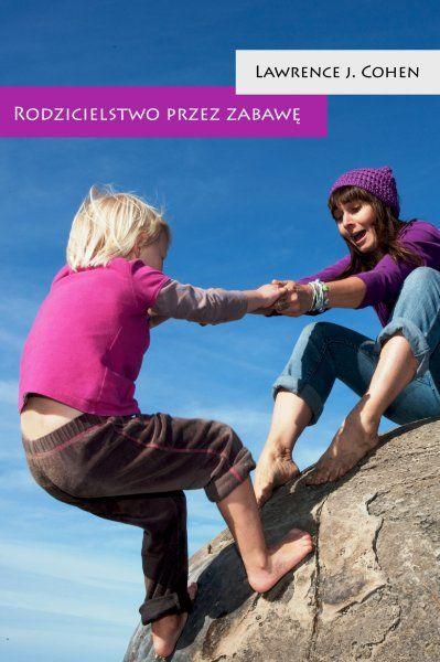 Rodzicielstwo przez zabawę - Książki - Wydawnictwo Mamania - Mądre książki dla mądrych rodziców - mamania.pl