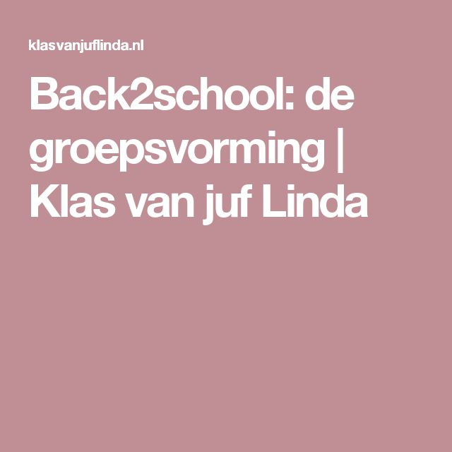Back2school: de groepsvorming | Klas van juf Linda