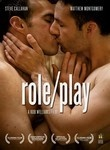 Role/Play (2010) A sex tape outs soap opera hunk Graham (Steve Callahan), who's summarily fired. At a Palm Springs resort to decompress, he meets Trey (Matthew Montgomery), a gay marriage advocate whose own relationship is on the skids. After a bumpy introduction, the two hit it off and love blossoms. But there's more to each man's scandalous past than they're ready to admit, and the truth has a way of getting out. David Pevsner and Jim J. Bullock co-star.