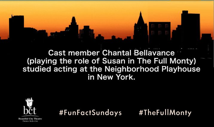 Cast member Chantal Bellavance (playing the role of Susan in The Full Monty) studied acting at the Neighborhood Playhouse in New York. #FunFactSundays #TheFullMonty #Montreal