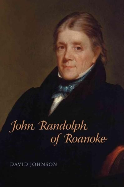 One of the most eccentric and accomplished politicians in all of American history, John Randolph (1773--1833) led a life marked by controversy. The long-serving Virginia congressman and architect of s