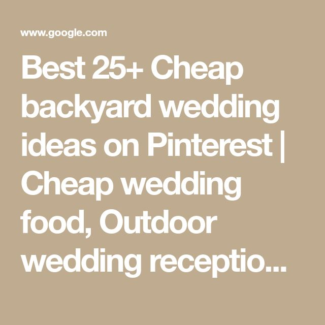 19 Best Cheap Wedding Decorations Images On Pinterest: Best 25+ Cheap Backyard Wedding Ideas On Pinterest