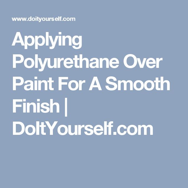 The 25 Best Polyurethane Over Paint Ideas On Pinterest