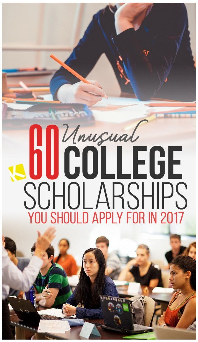 60 Unusual College Scholarships You Should Apply for in 2017