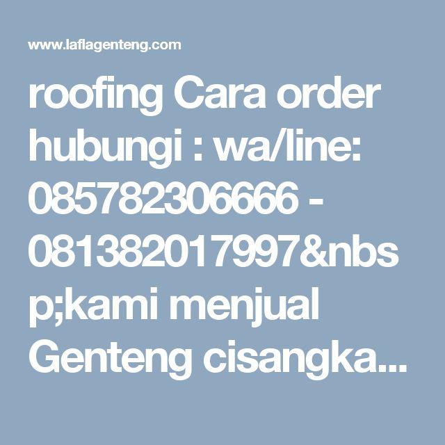 roofing Cara order hubungi : wa/line: 085782306666 - 081382017997kami menjual Genteng cisangkan -victoria series,dengan spesifikasi   P293045