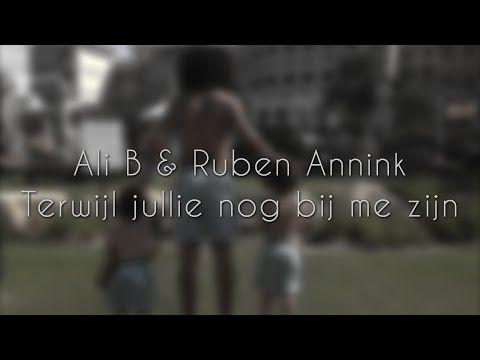 ALI B & RUBEN ANNINK - 'TERWIJL JULLIE NOG BIJ ME ZIJN' (LYRIC VIDEO)