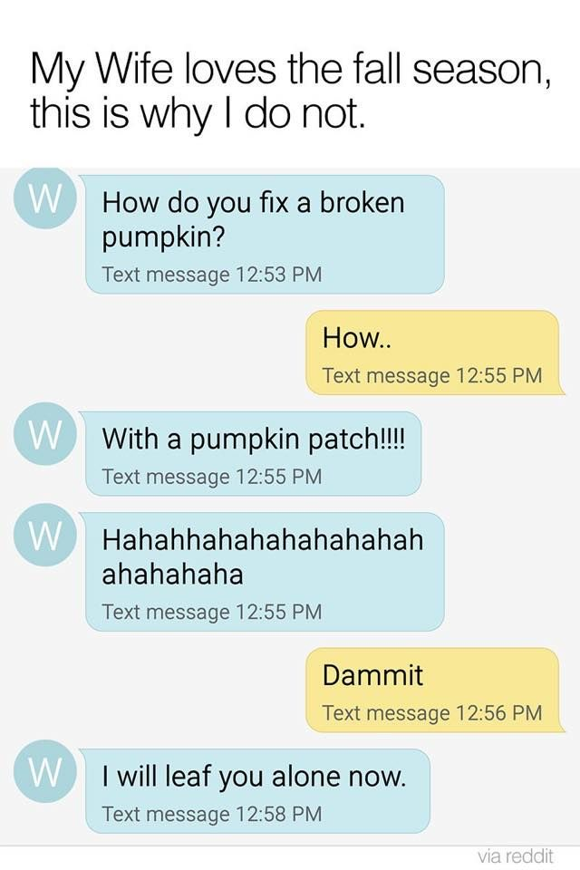 Pin By Marie On Fall Quotes In 2020 Funny Text Messages Funny Texts Text Messages