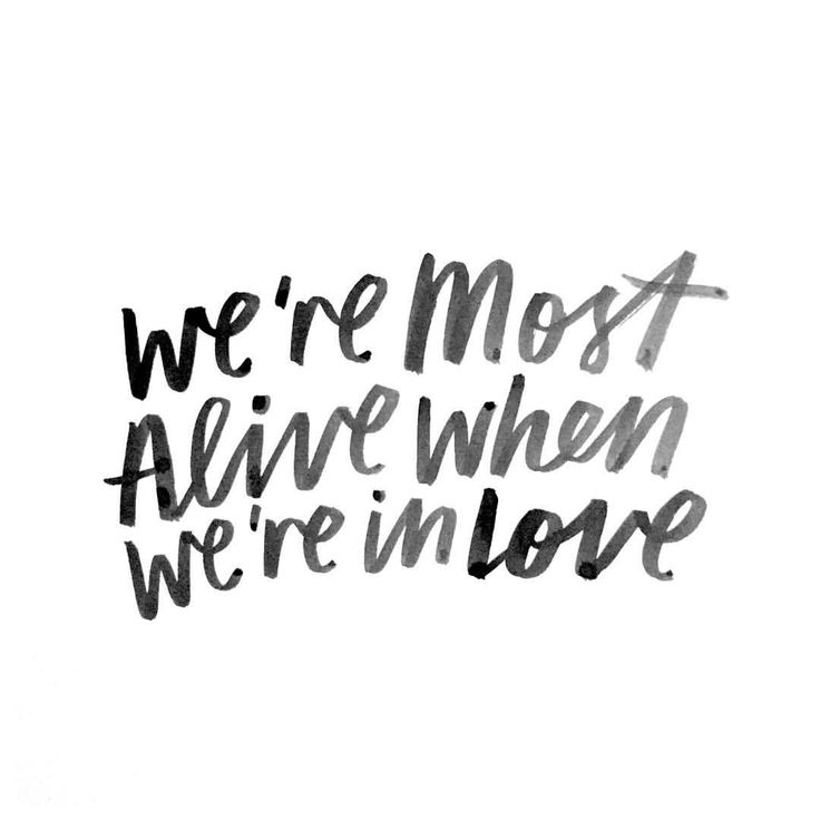 We're most alive