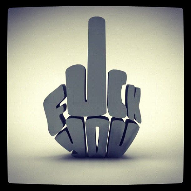 Fuck you. Enough said. must.. get.. shirt with this on it...