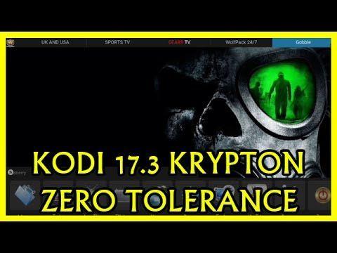 THE BEST NEW KODI 17.3 KRYPTON ZERO TOLERANCE BUILD INSTALL!! JUNE 2017 - THE ZERO TOLERANCE BUILD FOR KODI 17.1 KRYPTON Kodi Krypton 17.1  Ares Wizard  Zero Tolerance Builds / April 2017 - Fire Stick Friendly Builds THE TEAM ZT ULTIMATE EDITION BUILD FOR KODI 17.1 KRYPTON Kodi 17 Krypton Zero tolerance build Kodi media player Zero Tolerance Lite Edition Kodi 17 Krypton Build Kodi ZERO Tolerance Build on Raspberry Pi ZERO: How to Install Kodi AND Zero Tolerance on RPi 0 KODI KRYPTON 17 BUILD…