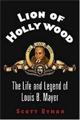 Lion of Hollywood: The Life and Legend of Louis B. Mayer by Scott Eyman, http://www.amazon.com/dp/0743204816/ref=cm_sw_r_pi_dp_xIvcqb0SHA7J4