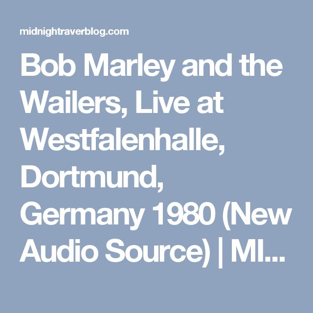 Bob Marley and the Wailers, Live at Westfalenhalle, Dortmund, Germany 1980 (New Audio Source)   MIDNIGHT RAVER