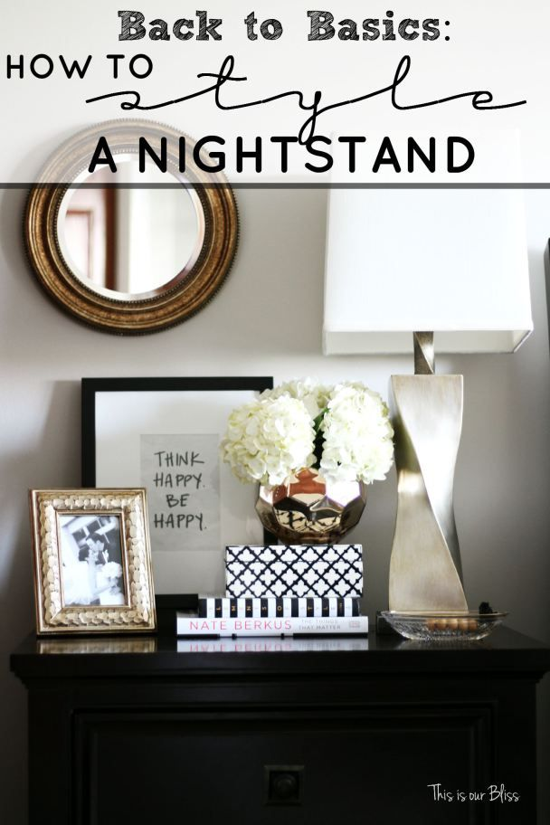 Back to Basics - How to style a nightstand - 6 elements of a well-styled nightstand - bedside table - bedroom decor - This is our Bliss