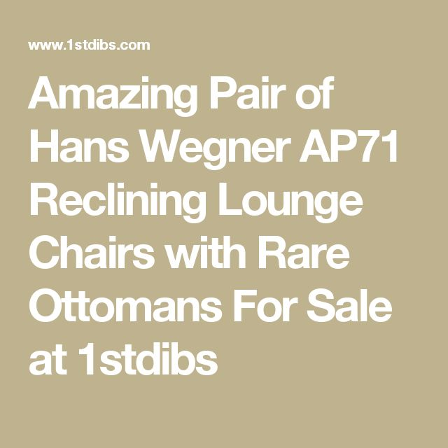 Amazing Pair of Hans Wegner AP71 Reclining Lounge Chairs with Rare Ottomans For Sale at 1stdibs