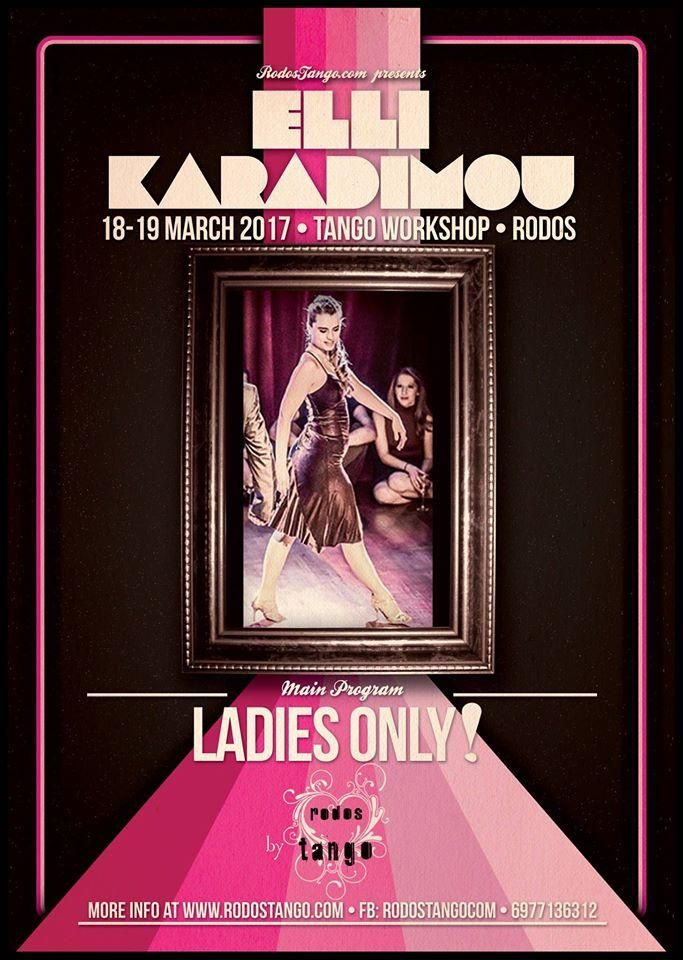 Ladies Only!Σεμινάριο με την Έλλη Καραδήμου18-19 Μαρτίου 2017 Ένα δυνατό τριήμερο αργεντίνικου τάνγκο 17-18-19 Μαρτίου 2017 στη Ρόδο!Με πολλή χαρά θα φιλοξενήσουμε στην όμορφη Ρόδο την Έλλη Καραδήμου σε ένα σεμινάριο τεχνικής Ladies Only! 👠 ...