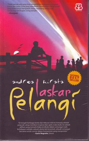 Laskar Pelangi - Andrea Hirata. Anak Indonesia yang aktif  kreatif, pemberani, cerdas, dan ceria.