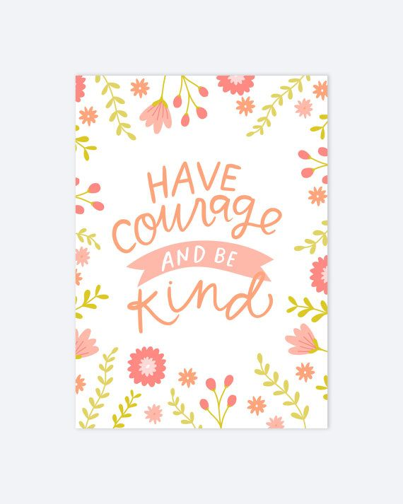 Have Courage and Be Kind Quote White AZ120 by alexazdesign