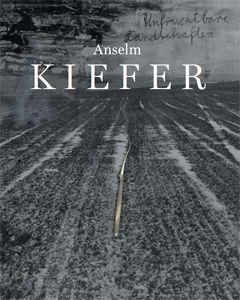 Anselm Kiefer - Unfruchtbare Landschaften - Works fromn teh 60s, 2010 - Yvon Lambert Editions. Price : 95€
