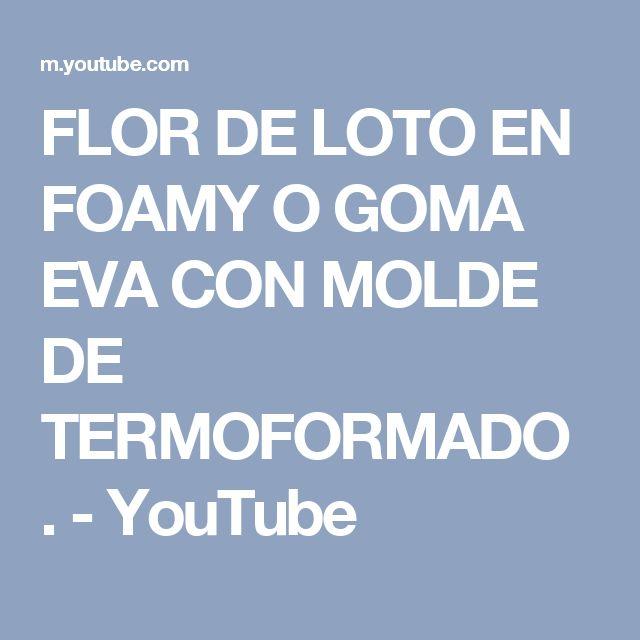 FLOR  DE  LOTO  EN FOAMY O GOMA EVA CON MOLDE DE TERMOFORMADO . - YouTube