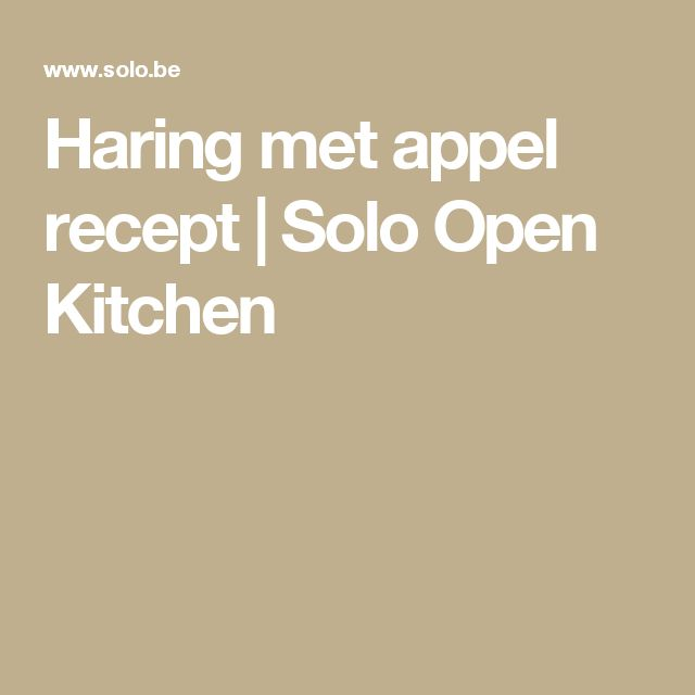 Haring met appel recept | Solo Open Kitchen