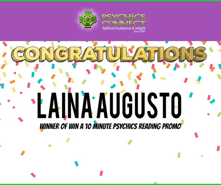 Congratulations to Laina Augusto!  Winner of Win a 10 minute psychics reading promo