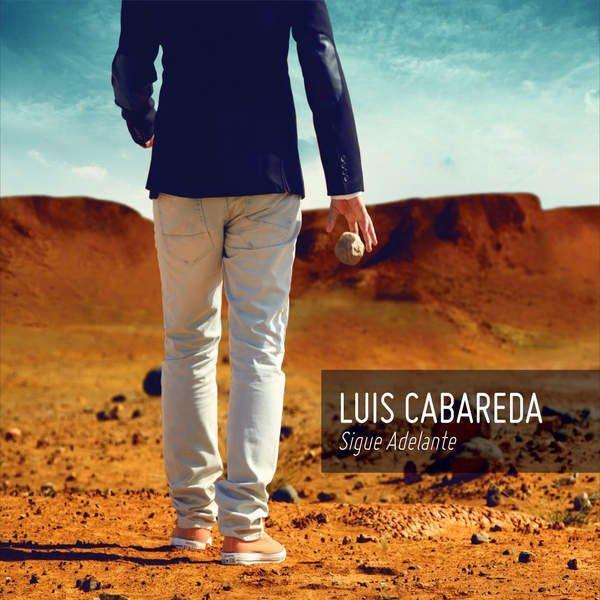Luis Cabareda – Sigue Adelante 2015
